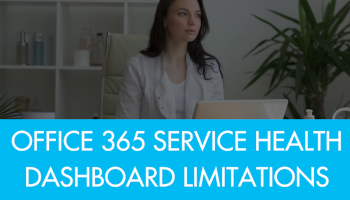 Office365ServiceHealthLimitations.png